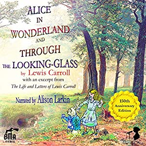 Alice's Adventures in Wonderland and Through the Looking-Glass Hörbuch