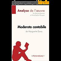 Moderato cantabile de Marguerite Duras (Analyse de l'œuvre): Comprendre la littérature avec lePetitLittéraire.fr (Fiche de lecture)
