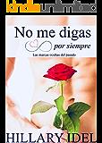 No me digas por siempre: Las marcas ocultas del pasado: Libro 2 (Serie) (Spanish Edition)