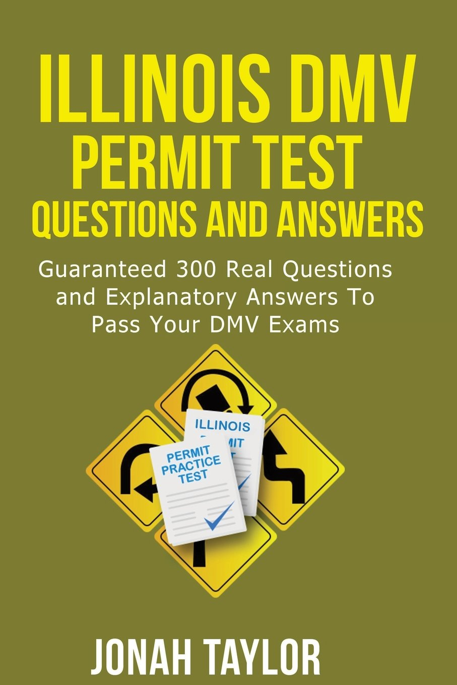 Illinois DMV Permit Test Questions And Explanatory Answers: 350