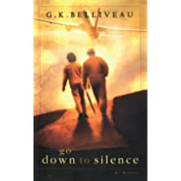 Go Down to Silence: A Novel
