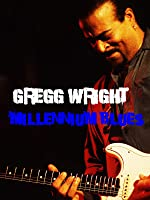 Gregg Wright - Millennium Blues