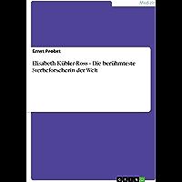 Elisabeth Kübler-Ross - Die berühmteste Sterbeforscherin der Welt