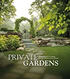 Private Gardens: Design Secrets to Creating Beautiful Outdoor Living Spaces