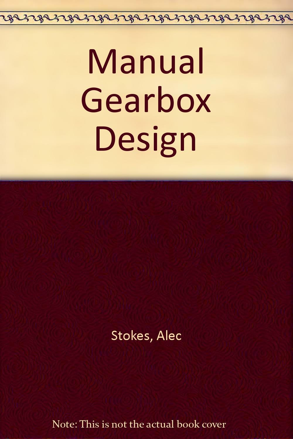 manual gearbox design amazon in alec stokes books rh amazon in 6-Speed Manual Transmission LEGO Gears