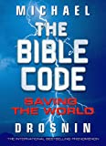 Bible Code: Saving the World: The Quest