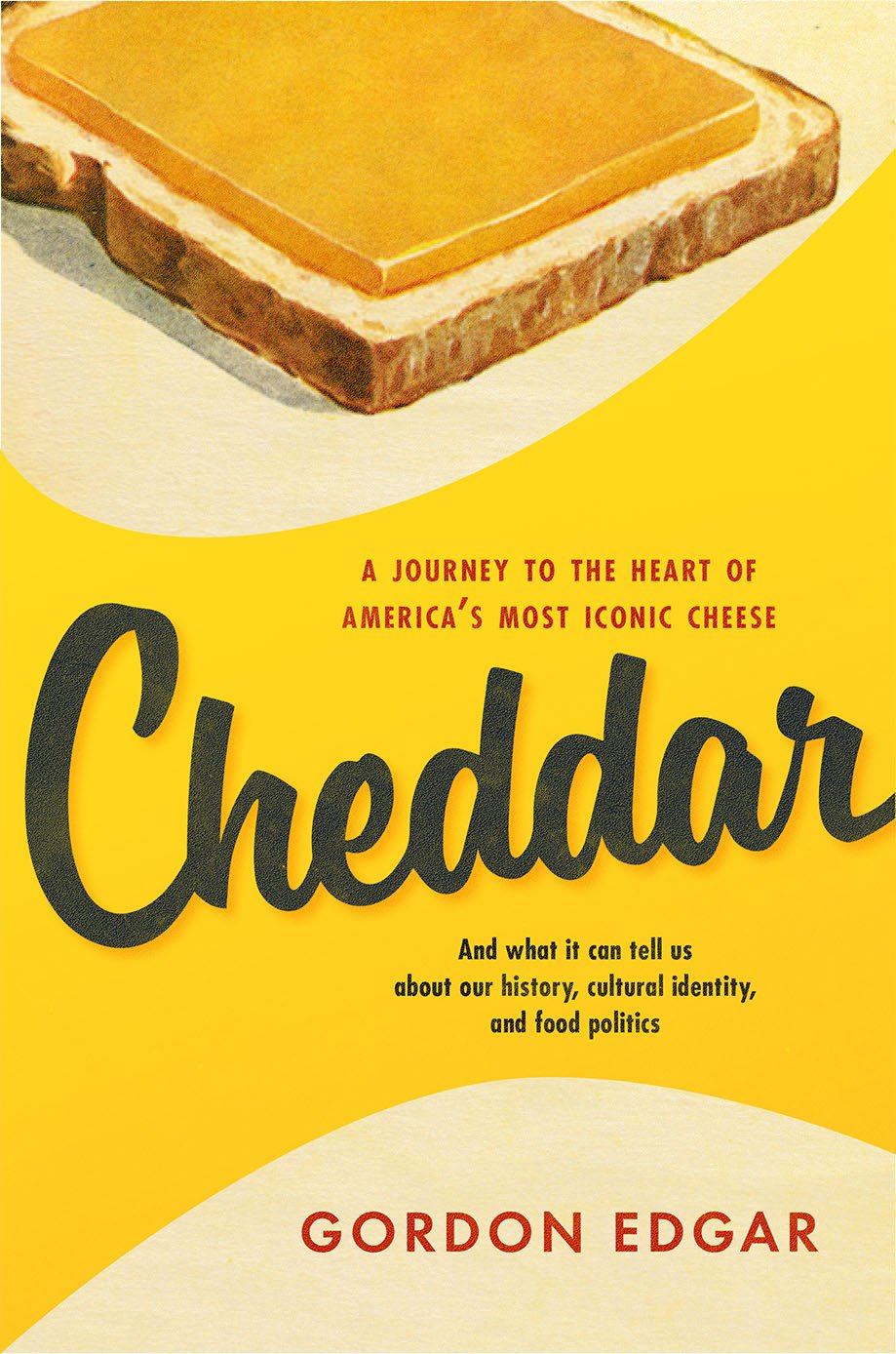 Cheddar: A Journey to the Heart of America's Most Iconic Cheese ebook