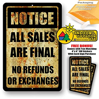 Amazon com: Notice All Sales are Final No Refunds Or