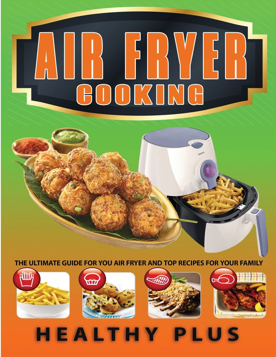 Air Fryer Cooking Ultimate Recipes