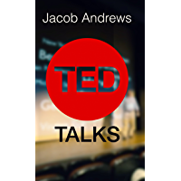 TED Talks: Learn the Public Speaking and Presentation Skills You Need to Deliver a Successful TED Talk (English Edition)