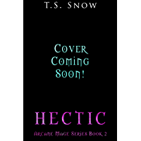 Hectic (Arcane Mage Series Book 2) (English Edition)