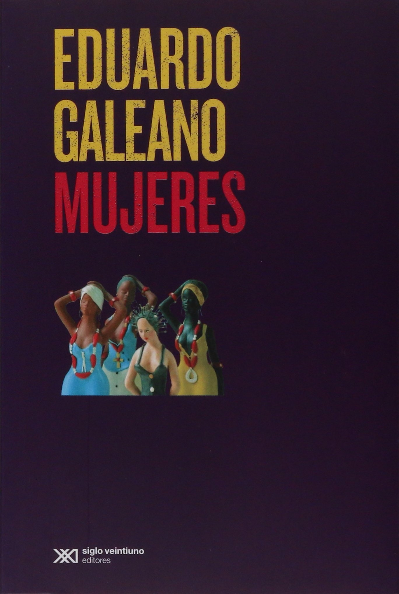 MUJERES: Eduardo Galeano: 9786070308406: Amazon.com: Books