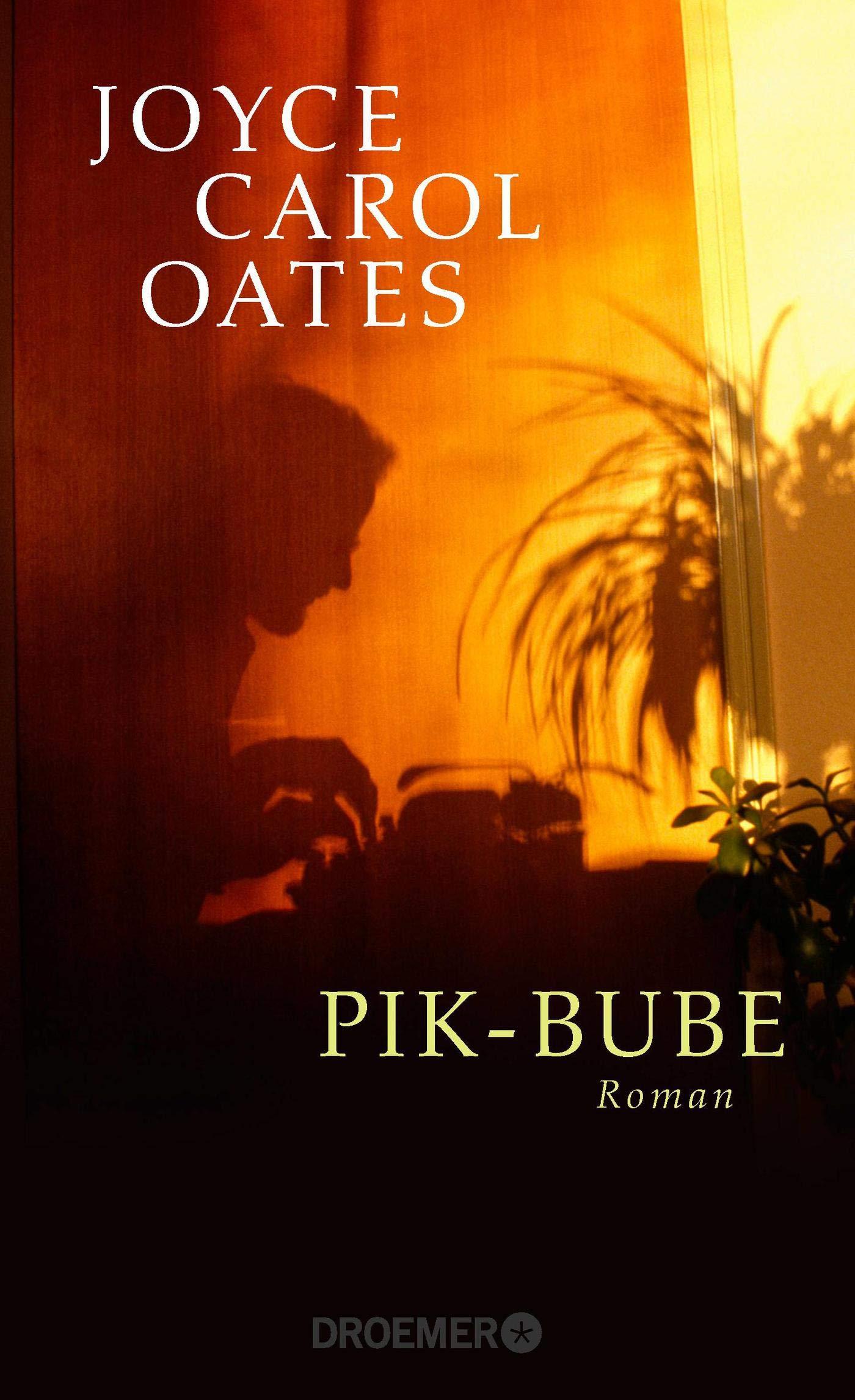 Pik-Bube: Roman: Amazon.de: Joyce Carol Oates, Frauke Czwikla: Bücher