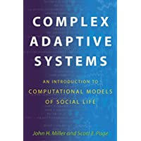 Complex Adaptive Systems: An Introduction to Computational Models of Social Life