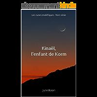 Kinaël, l'enfant de Korm: Les runes maléfiques - hors série