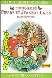 Beatrix Potter - L'histoire de Pierre et Jeannot Lapin + 5 autres contes