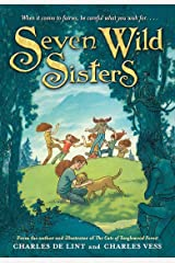 Seven Wild Sisters: A Modern Fairy Tale Paperback