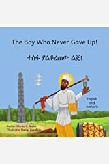 The Boy Who Never Gave Up: St Yared's Enlightenment Through Failure, in Amharic and English Kindle Edition