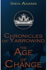 Chronicles of Yarrowind: The Age of Change Kindle Edition