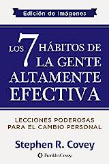 Los 7 Hábitos de la Gente Altamente Efectiva: Edición de Imágenes (Spanish Edition) Kindle Edition