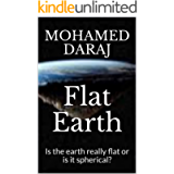 Flat Earth: Is the earth really flat or is it spherical?