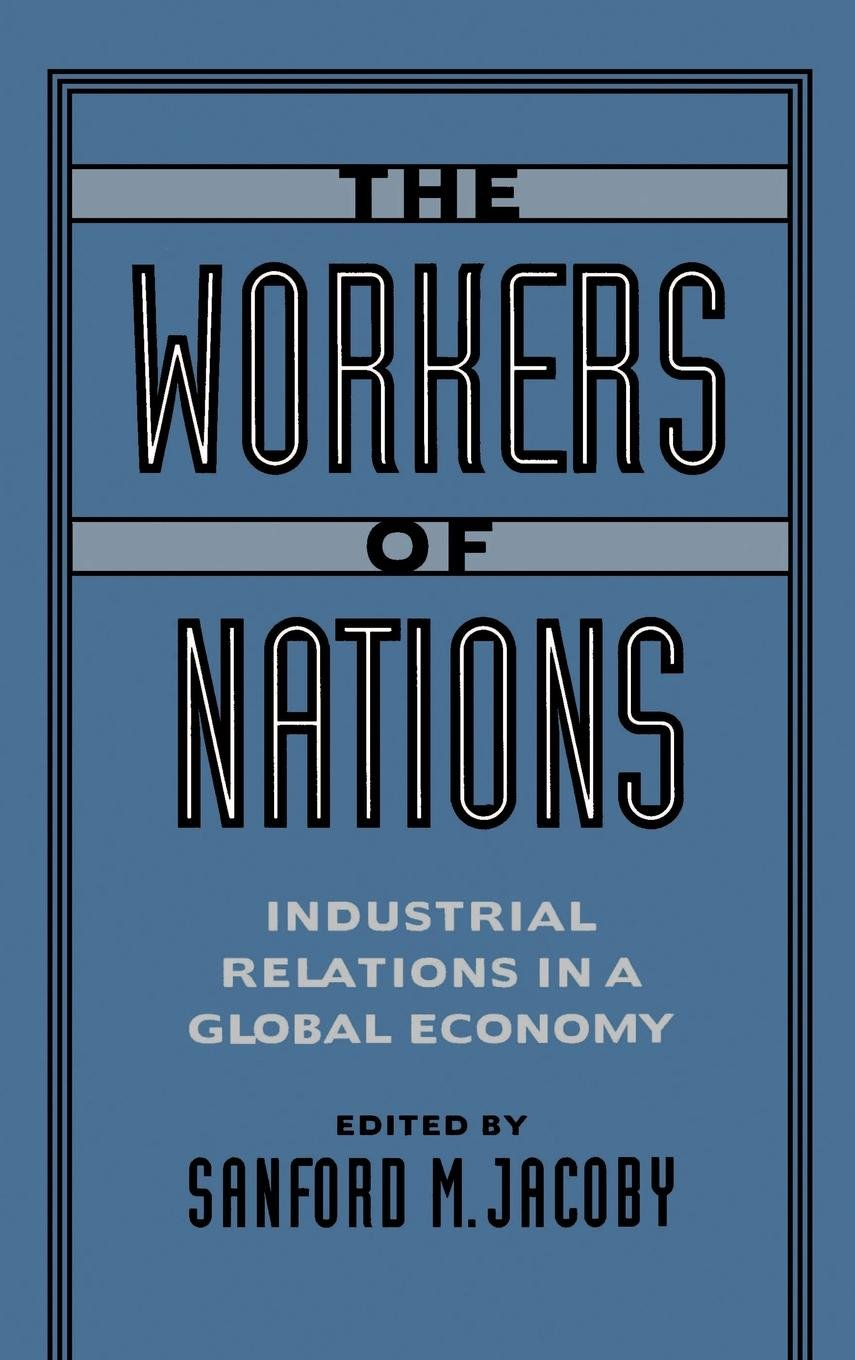 The Workers of Nations: Industrial Relations in a Global Economy by Brand: Oxford University Press, USA