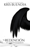 La Profesional: Redención (Saga La Profesional nº 3)