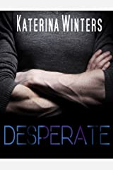 Desperate: A Contemporary Love/Hate Romance Kindle Edition