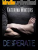 Desperate: A Contemporary Love/Hate Romance