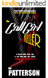 THE CALL GIRL KILLER: A KILLER WHO MUST KILL. A COP WHO WILL NOT JUDGE. FORGIVENESS CAN BE DEADLY. (Fortune & Fernandez Serial Killer Thriller Book 2)
