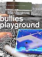 The Bullies Playground