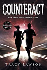 Counteract: A YA Distopian Thriller (The Resistance Series) (Volume 1) Paperback
