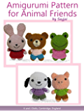 Amigurumi Pattern for Animal Friends (Easy Crochet Doll Patterns Book 3)