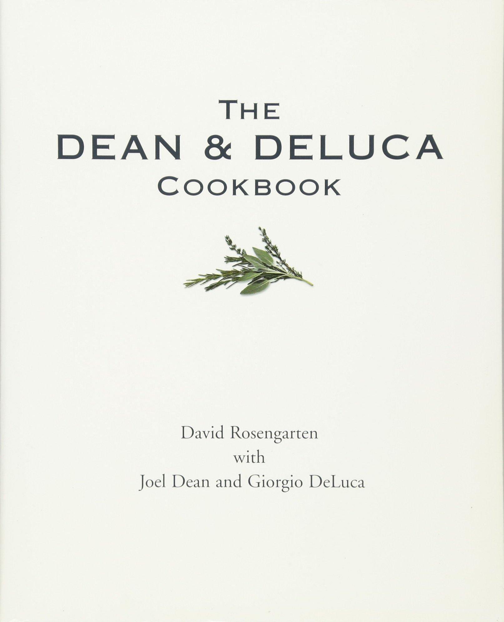 The Dean And Deluca Cookbook: David Rosengarten, Joel Dean, Giorgio Deluca:  9780679770039: Amazon: Books