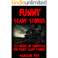 FUNNY SCARY STORIES: 121-RULES OF SURVIVAL FOR FUNNY SCARY STORIES…
