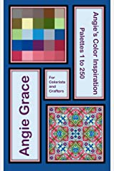 Angie's Color Inspiration - Palettes 1 to 250 (Angie's Color Inspiration for Colorists and Crafters) Kindle Edition