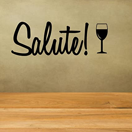 Salute Italian Toast Vinyl Decal Home Decor Vinyl Wall Decal Great House  Warming Gift Home Wall