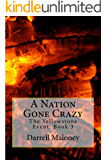 A Nation Gone Crazy: The Yellowstone Event: Book 3