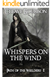Whispers on the Wind: Path of the Wielders 1