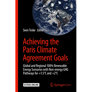 Achieving the Paris Climate Agreement Goals: Global and Regional 100% Renewable Energy Scenarios with Non-energy GHG…