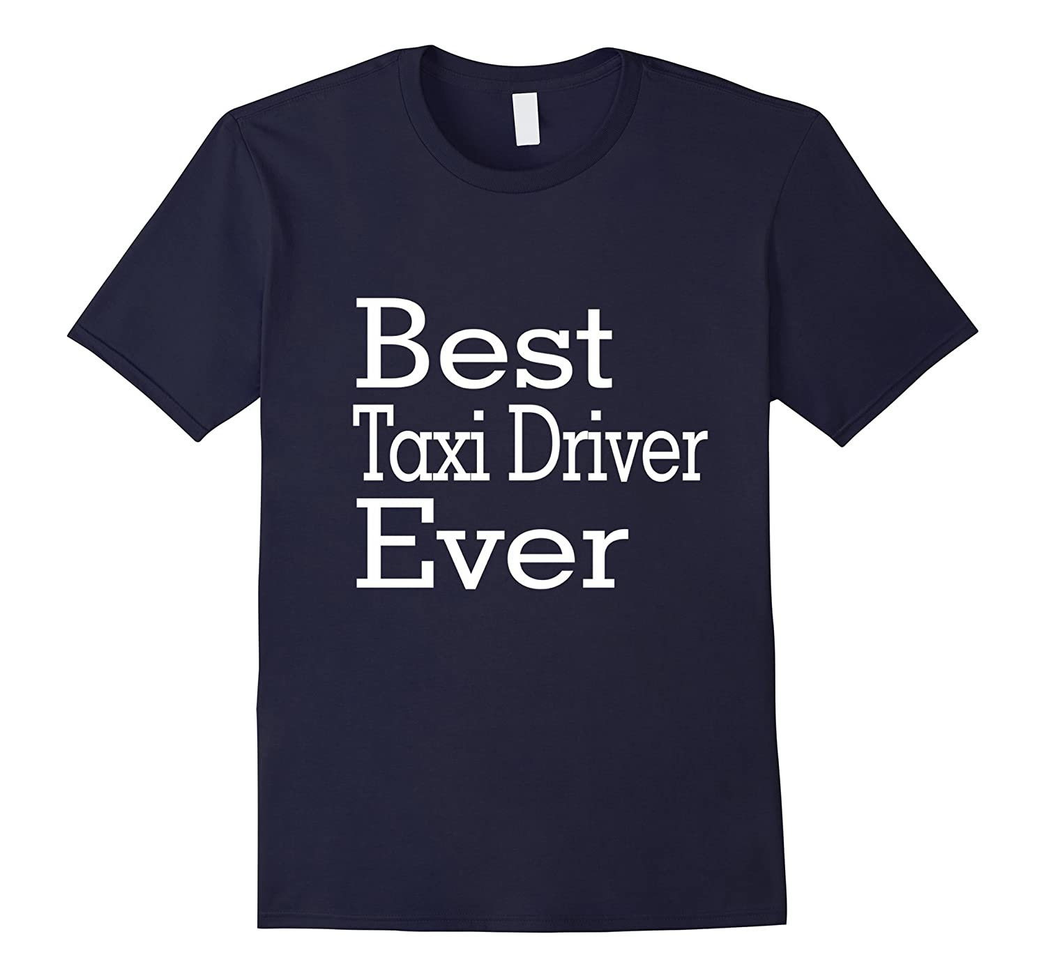 Best Taxi Driver Ever-Christmas Gift Shirt-TJ
