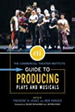 The Commercial Theatre Institute Guide to Producing Plays and Musicals (Commercial Theater Institute) (Applause Books)
