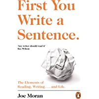 First You Write a Sentence.: The Elements of Reading, Writing . and Life.