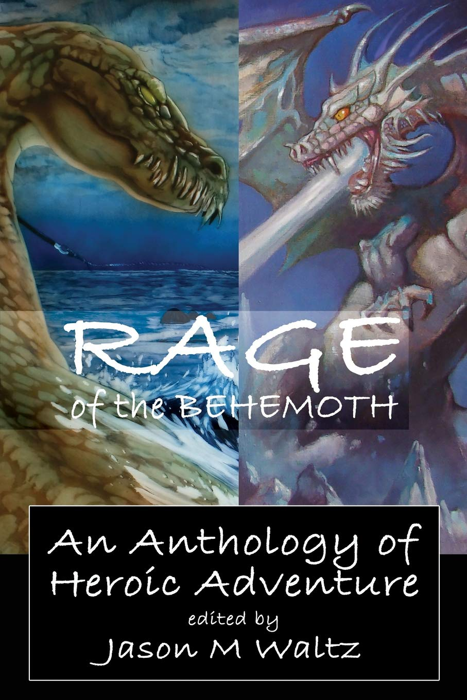 Rage of the Behemoth: An Anthology of Heroic Adventure A ...