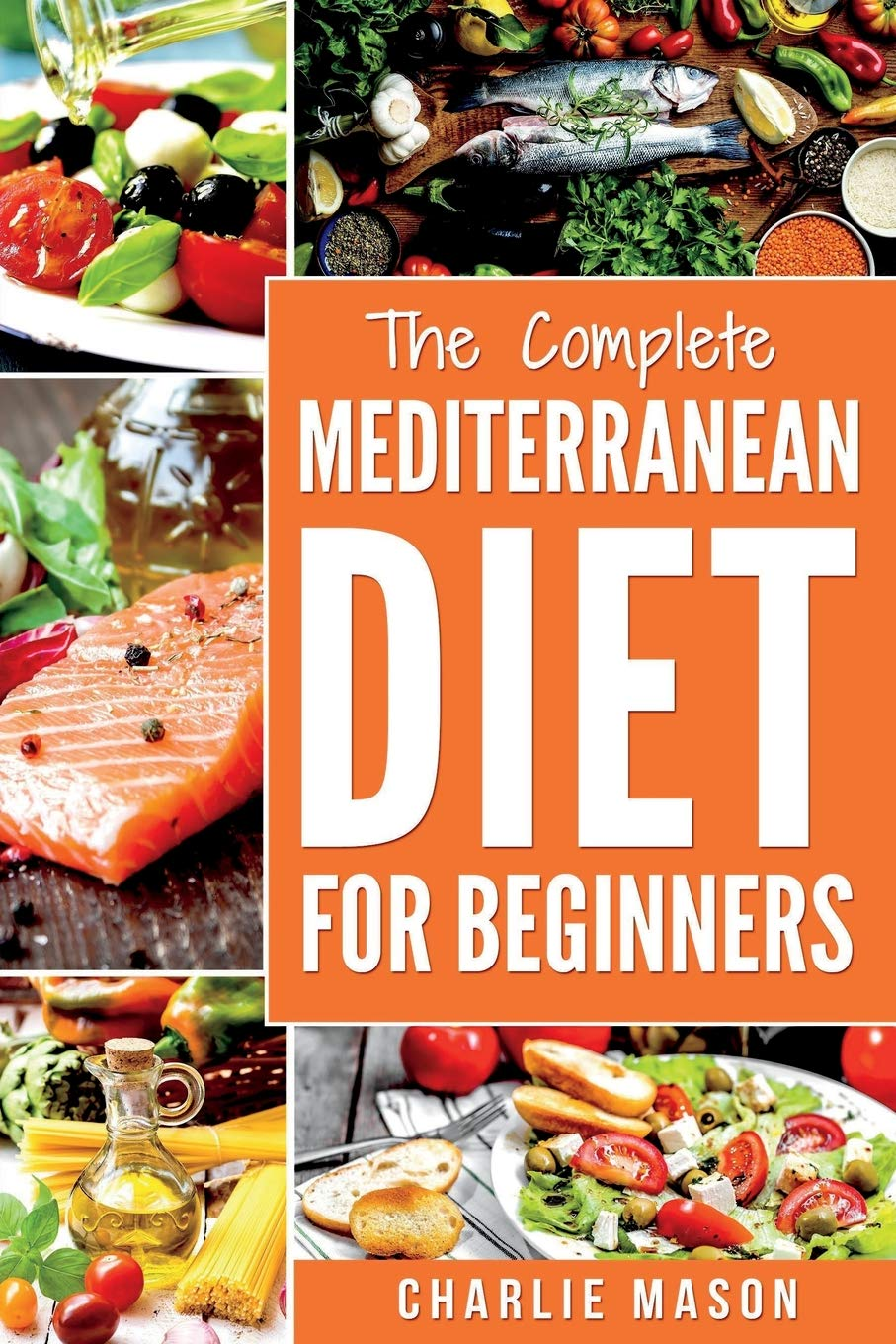 Mediterranean Diet: Mediterranean Diet For Beginners: Healthy Recipes Meal Cookbook Start Guide To Weight Loss With Easy Recipes Meal Plans: Weight ... Weight,  Loss, Healthy, Beginners, Complete) PDF