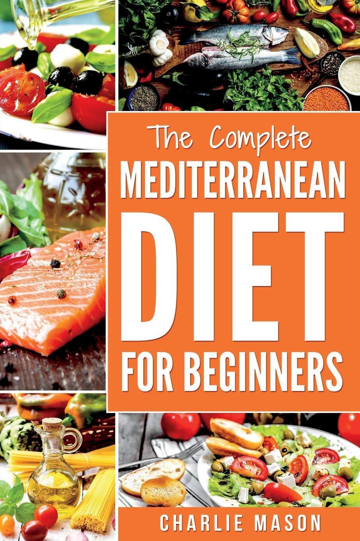 Mediterranean Diet Mediterranean Diet For Beginners Healthy
