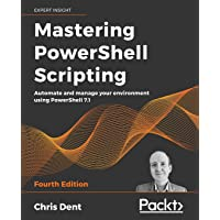 Mastering PowerShell Scripting: Automate and manage your environment using PowerShell 7.1, 4th Edition