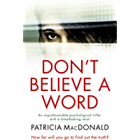DON'T BELIEVE A WORD an unputdownable psychological thriller with a breathtaking twist (Totally Gripping Psychological…