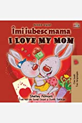 I Love My Mom (Romanian English Bilingual Book) (Romanian English Bilingual Collection) (Romanian Edition) Paperback