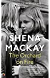 The Orchard on Fire (Virago Modern Classics)